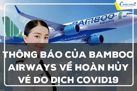[TB] THÔNG BÁO CỦA BAMBOO AIRWAYS VỀ HOÀN HỦY VÉ DO DỊCH COVID19